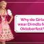 Why Do Girls Wear Dirndls for Oktoberfest?